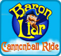 Baron Liar: Cannonball Ride