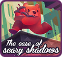 The Case of the Scary Shadows